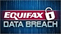 Equifax Breach: What You Need to Know