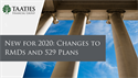 New for 2020: Changes to RMDs and 529 Plans