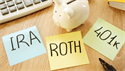IRA vs. 401(k): What Savers Should Know