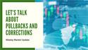 Let's Talk About Pullbacks And Corrections