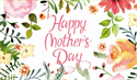 HAPPY MOTHER'S DAY    Week of 2017-05-08