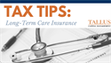 Tax Tips: Long-Term Care Insurance