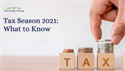 Tax Season 2021: What to Know