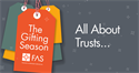 The Gifting Season: All About Trusts