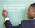 Why Professional Athletes are Ditching Charitable Foundations