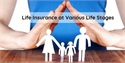Life Insurance at Various Stages of Life