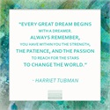 Attention: Dreamers Wanted. WednesdayWisdom HarrietTubman