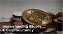 Understanding Bitcoin and Cryptocurrency