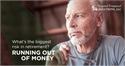 What's the Biggest Risk in Retirement? Running Out of Money…