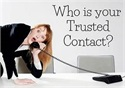 Choosing a trusted contact can protect you