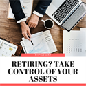 Retiring? Take Control of Your Assets