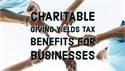 CHARITABLE GIVING YIELDS TAX BENEFITS FOR BUSINESSES