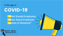 In the Age of COVID-19, What Should Employers Know About Employee Leaves of Absence?