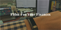 Fitbit For Your Finances