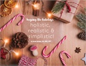 Keep the Holidays Holistic, Realistic & Simplistic!