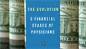 The Evolution of 3 Financial Stages of Physicians