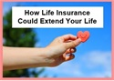How Life Insurance Could Extend Your Life