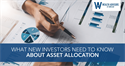 What New Investors Need to Know About Asset Allocation