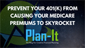 Prevent Your 401(k) From Increasing Your Medicare Premiums