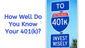 How Well Do You Know Your 401(k)?