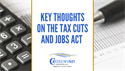 Key Thoughts on the Tax Cuts and Jobs Act