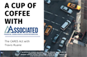 A Cup of Coffee with Associated: The CARES Act & Your Retirement Plan