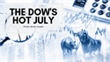 The Dow's Hot July