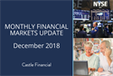 Castle Monthly Financial Markets Update - December 2018