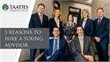 3 Reasons to Hire a Young Advisor