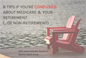 8 Tips If You're Confused About Medicare