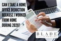Can You Deduct Your Work From Home Expenses on Taxes?