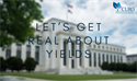 Let's Get Real About Yields