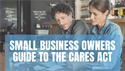 Small Business Owners Guide to the CARES Act