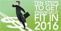 Ten Steps to Get Financially Fit in 2016