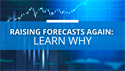 Raising Forecasts Again: Learn Why
