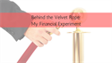 Behind the Velvet Rope: My Financial Experiment