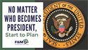 No Matter Who Becomes President, Start to Plan