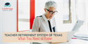 Teacher Retirement System of Texas (TRS): What You Need to Know