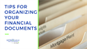 Tips for Organizing Your Financial Documents