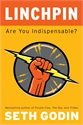 10 Quotes From Linchpin: Are You Indispensable? By Seth Godin