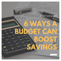 Six Ways A Budget Can Boost Savings