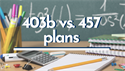 403(b) vs. 457 Plans: What's the Difference?