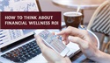 How to Think About Financial Wellness Program