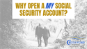 Why Open a my Social Security Account?