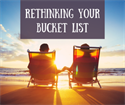 Re-thinking Your Bucket List