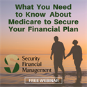 Free Webinar: What You Need to Know About Medicare to Secure Your Financial Plan