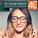 GUIDANCE FOR AGES 18-30: Health Insurance