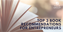 Top 3 Book Recommendations for Entrepreneurs