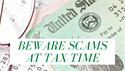 Beware of Scams at Tax Time