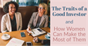 The Traits of a Good Investor and How Women Can Make the Most of Them